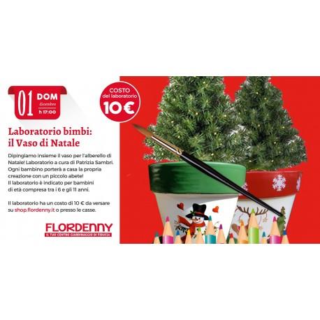 LABORATORIO NATALE BIMBI SECONDO TURNO Decoriamo il vaso per l'albero di Natale Domenica 1 Dicembre ore 17.00
